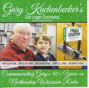 Gary Kuchenbecker's Old Lager Orchestra Commemorating Gary's 40 + Years