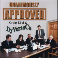 "Craig Ebel & DyVersaCo ""Unanimously Approved"""
