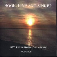 "Gordy Prochaska's Little Fishermen "" Vol. 8 "" Hook,line & Sinker"