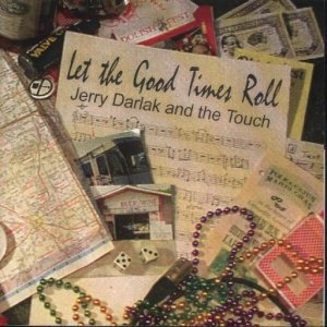 "Jerry Darlak & The Buffalo Touch "" Let The Good Times Roll """