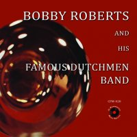 Bobby Roberts and His Famous Dutchmen Band