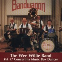 "Wee Willie Band Vol.17 ""Concertina Music Box Dancer"""