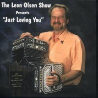 "Leon Olsen Show Vol. 15 "" Presents Just Loving You """
