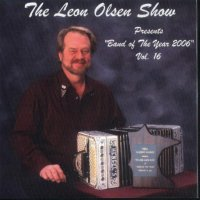 "Leon Olsen Show Vol. 16 "" Presents Band Of The Year 2006 """
