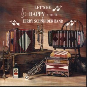 "Jerry Schneider Band "" Let's Be Happy """