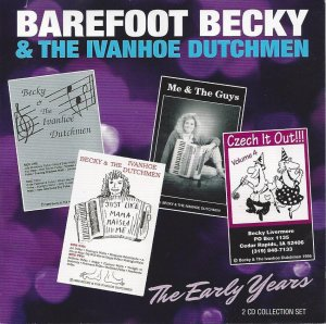 "Barefoot Becky & The Ivanhoe Dutchmen ""The Early Years """