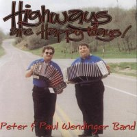 "Peter& Paul & The Wendinger Band ""Highways Are Happy Ways"""""