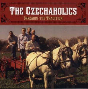 "Czechaholics "" Spreadin' The Tradition"