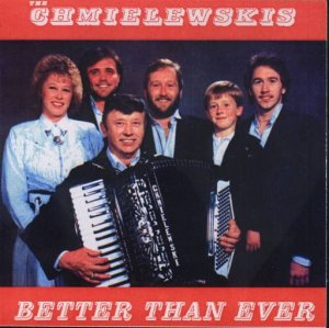 "Chmielewskis "" Better Than Ever """