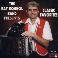 "Ray Konkol ""Presents Classic Favorites"""