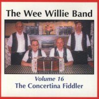 "Wee Willie Band Vol.16 ""The Concertina Fiddler"""
