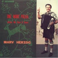 "Marv Herzog's CD# H-1061 ""One More Polka Before We Slow It Down"""