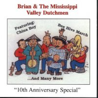 Brian & The Mississippi Valley Dutchmen 10th Anniversary Special