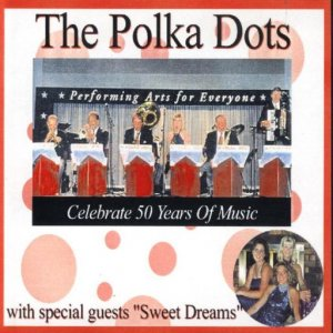 "Polka Dots "" Celebrate 50 Years Of Music """