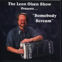 "Leon Olsen Show Vol. 17 "" Presents Somebody Scream """