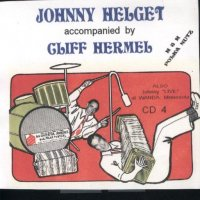 "Johnny Helget Band "" CD 4 "" Accompanied By Cliff Hermel"