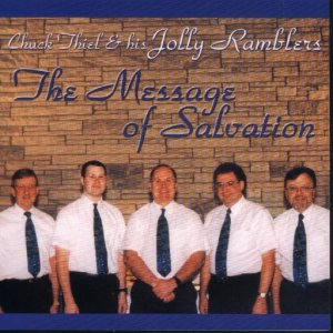 "Chuck Thiel And His Jolly Ramblers"" The Message Of Salvation """