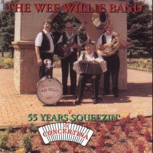 "Wee Willie Band Vol.18 ""55 Years Of Concertina Squeezin'"""