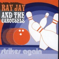 "Ray Jay And The Carousels "" Strikes Again """