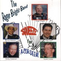 "Roger Bright Band "" Squeeze Your A-Cor-Deen """