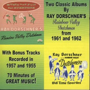"Ray Dorchner's Rainbow Valley Dutchmen "" 2 Classic Albums """