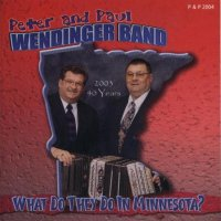 "Peter& Paul & The Wendinger Band ""What Do They Do In Minnesota"""