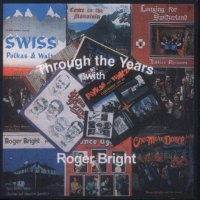 "Roger Bright Band "" Through The Years With Roger Bright """