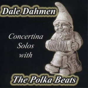 "Dale Dahmen "" Concertina Solos With The Polka Beats """