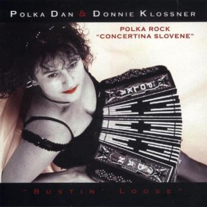 "Polka Dan & Donnie Klossner "" Bustin Loose """