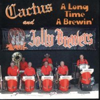 "Cactus And The Jolly Brewers ""A Long Time A Brewin'"""