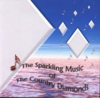 "Country Diamonds "" The Sparkling Music Of The Country Diamonds"""