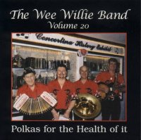 "Wee Willie Band Vol.20 ""Polkas For The Health Of It"""