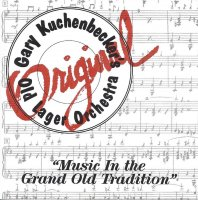 Gary Kuchenbecker's Old Lager Orchestra Music In The Grand OLd Tradition