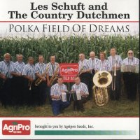 "Les Schuft & The Country Dutchmen ""Polka Field Of Dreams"""