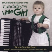 "Bruce Bradley "" Bruce Bradley Presents Daddy's Little Girl """