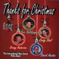 "International Main Street Polka Band "" Thanks For Christmas """
