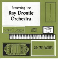 Ray Drontle Old Time Favorites