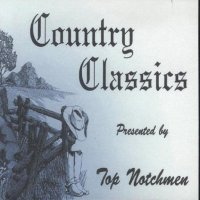 "Top Notchmen "" Country Classic """