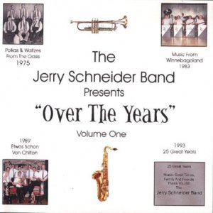 "Jerry Schneider Band Vol. 1 "" Presents Over The Years """