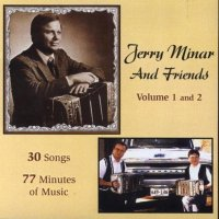 "Jerry Minar And Friends "" Vol. 1and 2"