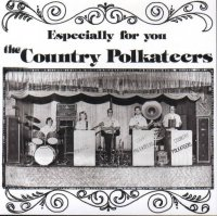"Country Polkateers ""Especially For You"""