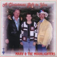 "Marv & The Moonlighters "" A Christmas Gift To You """