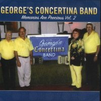 "George's Concertina Band Vol. 2 "" Memories Are Precious """