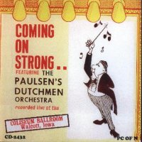 "Paulsen's Dutchmen "" Coming On Strong """
