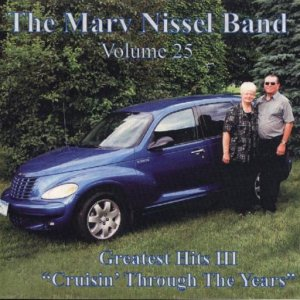 "Marv Nissel Vol. 25 ""Greatest Hits 3 Cruisin' Through The Years"""