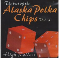 Alaska Polka Chips The Best Of Vol. 3