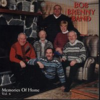 "Bob Brenny Band Vol. 6 "" Memories Of Home """
