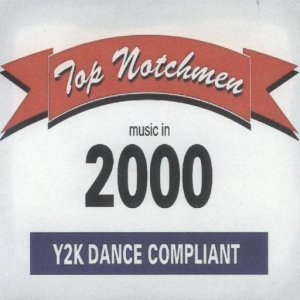 "Top Notchmen "" Music In 2000 """