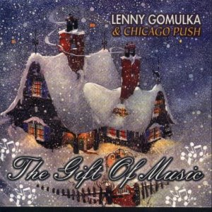 "Lenny Golmulka & Chicago Push "" The Gift Of Music """