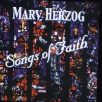 "Marv Herzog's CD# H-7782 "" Songs Of Faith """